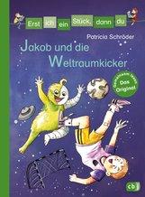 Patricia  Schröder - Erst ich ein Stück, dann du - Jakob und die Weltraumkicker