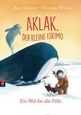 Anu  Stohner - Aklak, der kleine Eskimo - Ein Wal für alle Fälle