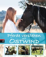 Almut  Schmidt - Pferde verstehen mit Ostwind