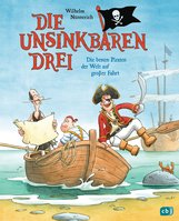 Wilhelm  Nünnerich - Die Unsinkbaren Drei - Die besten Piraten der Welt auf großer Fahrt