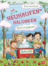Sven  Gerhardt - Die Heuhaufen-Halunken - Rache ist Süßkram