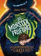 Andrea  Martin - Die Geheimnisse von Oaksend - Die Monsterprüfung