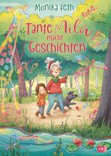 Monika  Feth - Tante Mila macht Geschichten