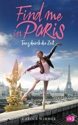 Carola  Wimmer - Find me in Paris - Tanz durch die Zeit