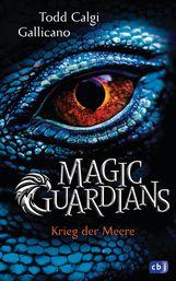 Todd  Calgi Gallicano - Magic Guardians - Krieg der Meere