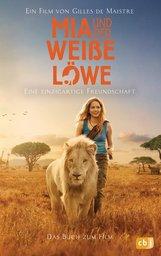 Prune de Maistre - Mia und der weiße Löwe - Das Buch zum Film