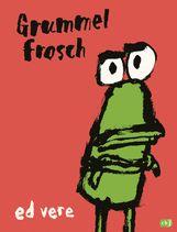 Ed  Vere - Grummelfrosch