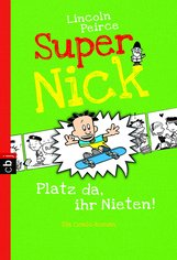 Lincoln  Peirce - Super Nick - Platz da, ihr Nieten!