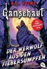 R.L.  Stine - Gänsehaut - Der Werwolf aus den Fiebersümpfen