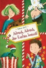 Sabine  Zett - Advent, Advent, der Kuchen brennt