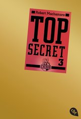 Robert  Muchamore - Top Secret 3 - Der Ausbruch
