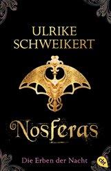 Ulrike  Schweikert - Die Erben der Nacht - Nosferas