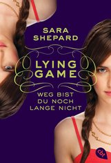 Sara  Shepard - LYING GAME - Weg bist du noch lange nicht
