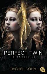 Rachel  Cohn - Perfect Twin - Der Aufbruch