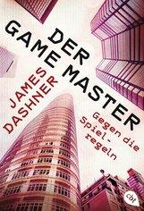 James  Dashner - Der Game Master - Gegen die Spielregeln