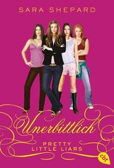 Sara  Shepard - Pretty Little Liars - Unerbittlich