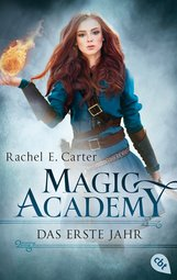 Rachel E.  Carter - Magic Academy - Das erste Jahr