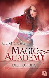 Rachel E.  Carter - Magic Academy - Die Prüfung