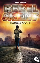 Ron  McGee - REBEL AGENT - Fluchtpunkt New York