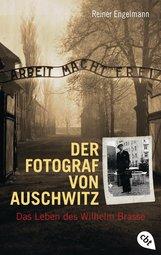 Reiner  Engelmann - Der Fotograf von Auschwitz