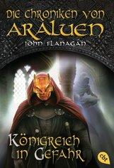 John  Flanagan - Die Chroniken von Araluen - Königreich in Gefahr