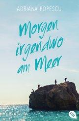 Adriana  Popescu - Morgen irgendwo am Meer