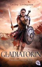 Lesley  Livingston - Gladiatorin - Freiheit oder Tod