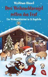 Wolfram  Hänel - Drei Weihnachtsengel retten das Fest