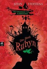 John  Stephens - Das Buch Rubyn - Die Chroniken vom Anbeginn