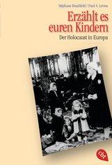 Stéphane  Bruchfeld, Paul A.  Levine - Erzählt es euren Kindern