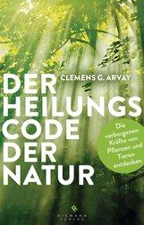 Clemens G.  Arvay - Der Heilungscode der Natur