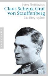 Peter  Hoffmann - Claus Schenk Graf von Stauffenberg