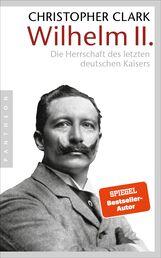 Christopher  Clark - Wilhelm II.
