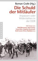 Roman  Grafe  (Hrsg.) - Die Schuld der Mitläufer
