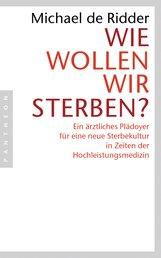 Michael de Ridder - Wie wollen wir sterben?