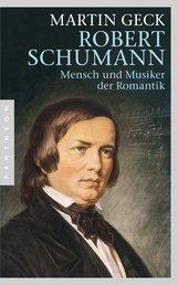 Martin  Geck - Robert Schumann
