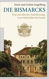 Ernst  Engelberg, Achim  Engelberg - Die Bismarcks