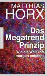 Matthias  Horx - Das Megatrend-Prinzip