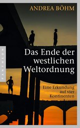 Andrea  Böhm - Das Ende der westlichen Weltordnung
