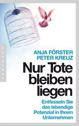 Anja  Förster, Peter  Kreuz - Nur Tote bleiben liegen