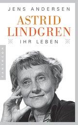 Jens  Andersen - Astrid Lindgren. Ihr Leben