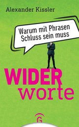 Alexander  Kissler - Widerworte