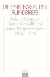 Dietrich  Bonhoeffer, Eberhard  Bethge  (Hrsg.), Ilse  Tödt  (Hrsg.), Otto  Berendts  (Hrsg.) - Die Finkenwalder Rundbriefe