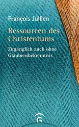 François  Jullien - Ressourcen des Christentums