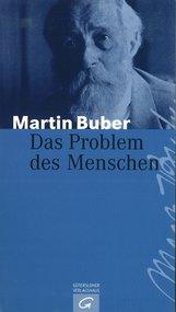 Martin  Buber - Das Problem des Menschen