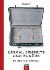 Fritz  Roth  (Hrsg.) - Einmal Jenseits und zurück