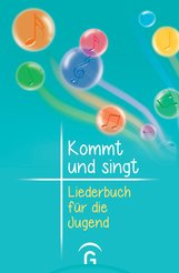 Thomas  Ebinger  (Hrsg.), Damaris  Knapp  (Hrsg.), Andreas  Lorenz  (Hrsg.), Frank  Widmann  (Hrsg.) - Kommt und singt - Liederbuch für die Jugend