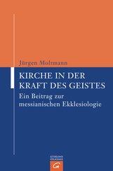 Jürgen  Moltmann - Kirche in der Kraft des Geistes