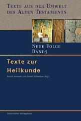 Bernd  Janowski  (Hrsg.), Daniel  Schwemer  (Hrsg.) - Texte zur Heilkunde