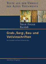 Bernd  Janowski  (Hrsg.), Daniel  Schwemer  (Hrsg.) - Grab-, Sarg-, Bau- und Votivinschriften